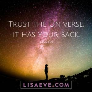 Trust the Universe, it has your back. (1)