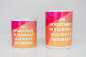 11oz-15oz Invest in Yourself Mug