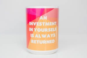 15oz Invest in Yourself Mug
